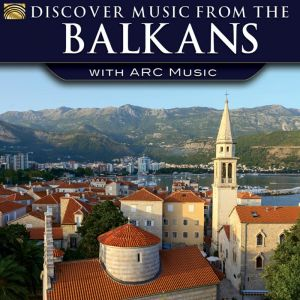 Discover The Music From The Balkans
